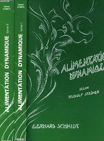 Alimentation dynamique. Ce que la science spirituelle de Rudolf Steiner