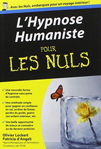 L'hypnose humaniste pour les nuls par Olivier Lockert, Patricia d' Angeli