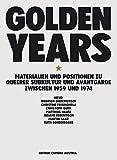 Golden Years: Materialien und Positionen zu queerer Subkultur und Avantgarde zwischen 1959 und 1974