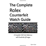 The Complete Rolex Counterfeit Watch Guide
