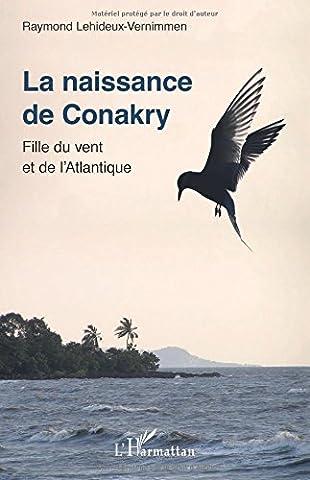 La Fille Du Vent - La naissance de Conakry: Fille Du Vent