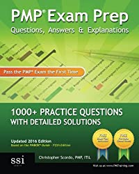 PMP Exam Prep Questions, Answers, & Explanations: 1000+ PMP Practice Questions with Detailed Solutions: Volume 1