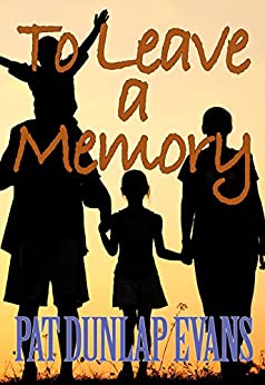 To Leave a Memory: A Warm Coming Together (English Edition) par [Evans, Pat Dunlap]