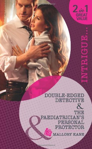 Double-Edged Detective: Double-Edged Detective / The Paediatrician's Personal Protector (Mills & Boon Intrigue) by Mallory Kane (2011-10-21)
