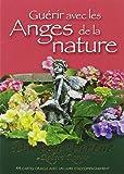 Guérir avec les anges de la nature : 44 cartes oracles avec un livret d'accompagnement
