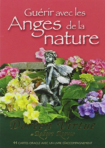 Guérir avec les anges de la nature : 44 cartes oracles avec un livret d'accompagnement par Doreen Virtue