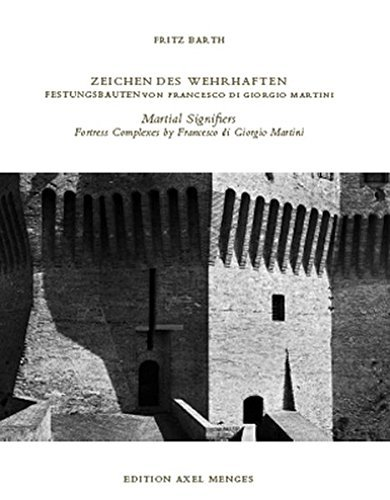 Francesco di Giorgio Martini's Fortress Complexes by Fritz Barth (2011-10-16)