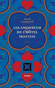Les amoureux de l' Hôtel Montini par [Lamprell, Mark, de Maupéou, Amélie]