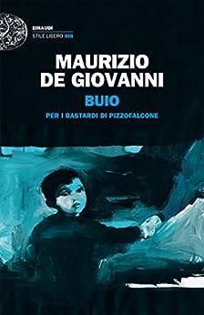 Buio: per i Bastardi di Pizzofalcone (Einaudi. Stile libero big) di [de Giovanni, Maurizio]