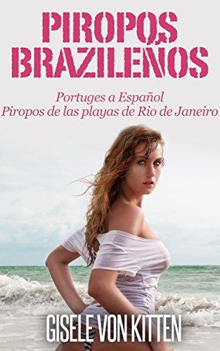 Piropos Brazileños : Del Portugués al Espanñol: Piropos de las Playas de Rio de Janeiro por Gisele Von Kitten