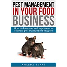 Pest Management in your Food Business: How to document and implement an effective pest management program (English Edition)