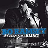 Songtexte von Bo Ramsey - Stranger Blues