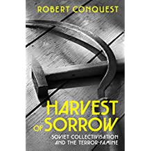 The Harvest of Sorrow: Soviet Collectivisation and the Terror-Famine