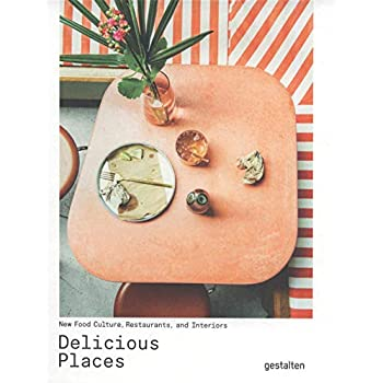 Delicious Places : New Food Culture, Restaurants and Interiors