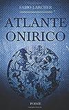 Scarica Libro Atlante onirico Poesie 1998 2018 (PDF,EPUB,MOBI) Online Italiano Gratis