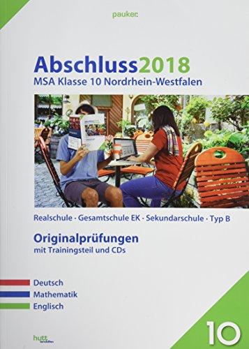Abschluss 2018 - Mittlerer Schulabschluss Nordrhein-Westfalen: Originalprüfungen mit Trainingsteil für die Fächer Deutsch, Mathematik und Englisch ... für Mathe und Audio-CD für Englisch (pauker.)