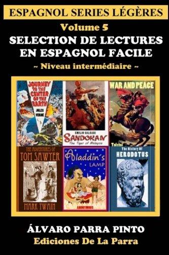 Selection de lectures en espagnol facile Volume 5 par Álvaro Parra Pinto