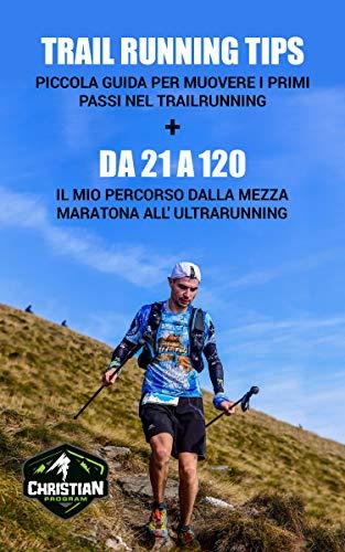 Bundle Trail Running : Da 21 a 120 + Trail Running Tips  (Italian Edition)