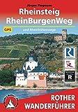 Rheinsteig, Rheinburgenweg und Rheinhöhenwege: 1000 km Wanderlust am romantischen Mittelrhein in 58 Etappen. Mit GPS-Daten.