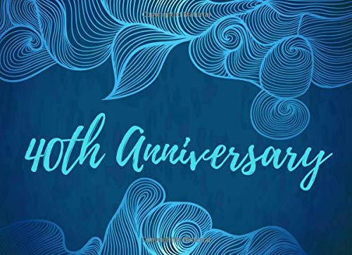 40th Anniversary: Visitor Guest Book Registry - Memory Book Signature Keepsake - Fortieth Wedding Celebration Party