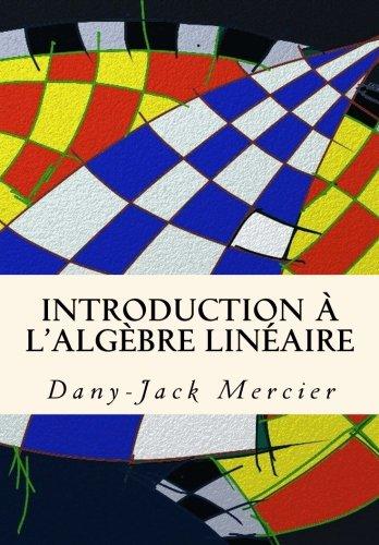 Introduction à l'algèbre linéaire par Dany-Jack Mercier