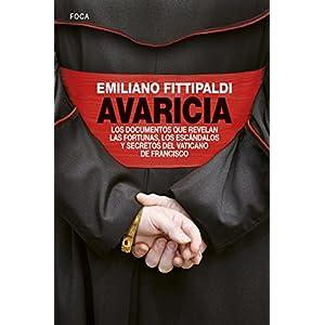 Avaricia. Los documentos que revelan las fortunas, los escándalos y secretos del Vaticano de Francisco (Investigación)