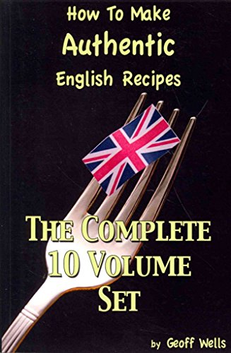 [(How to Make Authentic English Recipes - The Complete 10 Volume Set)] [By (author) Geoff Wells] published on (September, 2012)