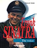 Frank Sinatra. The Voice. Ediz. illustrata