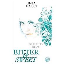 Geteiltes Blut: Bitter & Sweet 2