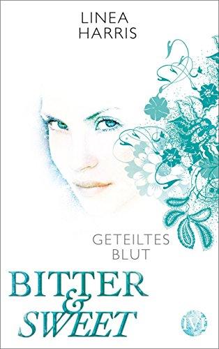 Buchcover Geteiltes Blut: Bitter & Sweet 2
