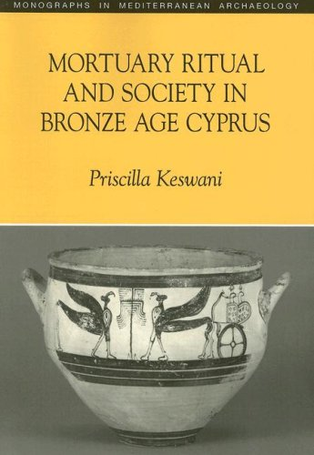 Mortuary Ritual and Society in Bronze Age Cyprus (Monographs in Mediterranean Archaeology)