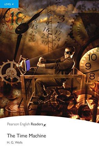 The Time Machine - Englisch-Lektüre für Fortgeschrittene ab B1 (Pearson Readers - Level 4)