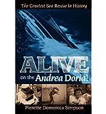 [(Alive on the Andrea Doria!: The Greatest Sea Rescue in History )] [Author: Pierette Domenica Simpson] [Aug-2008]