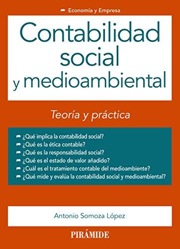 Contabilidad social y medioambiental (Economía Y Empresa) por Antonio Somoza López