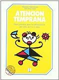 Atencion temprana: Guia práctica para la estimulación del niño de 0 a 3 años (Educación Infantil y Primaria) - 9788478690282