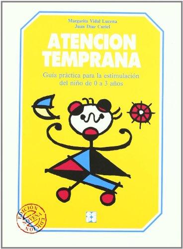 Atencion temprana: Guia práctica para la estimulación del niño de 0 a 3 años (Educación Infantil y Primaria) - 9788478690282 por Margarita Vidal Lucena