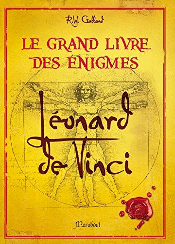 Grand livre des énigmes Léonard de Vinci par Richard Wolfrik Galland