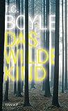 Das wilde Kind: Erzählung - T. C. Boyle