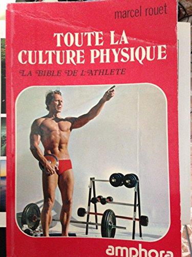 Toute la culture physique, la bible de l'athlète
