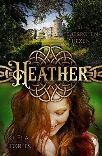 Heather (Heather - Die feuerroten Hexen)