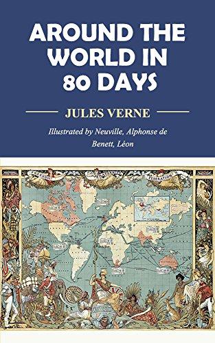 Around the World in Eighty Days (Unabridged with original illustrations)  (English Edition)