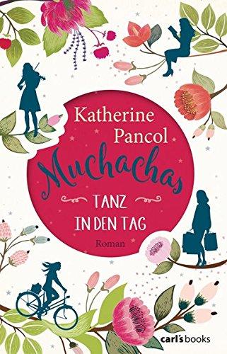 Muchachas: Tanz in den Tag - Roman Bd. 1