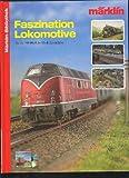 Faszination Lokomotive für die Märklin HO Modelleisenbahn Märklin Bibliothek, 100 Seiten, Bilder, ohne DVD