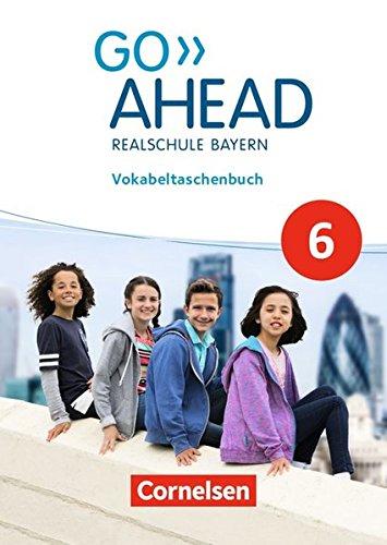 Go Ahead - Ausgabe für Realschulen in Bayern - Neue Ausgabe: 6. Jahrgangsstufe - Vokabeltaschenbuch (6 Go)