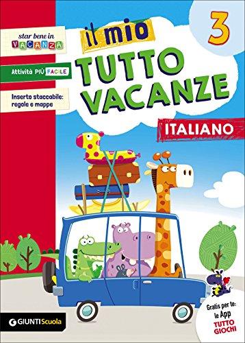 Il mio tutto vacanze. Italiano. Per la Scuola elementare: 3