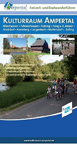 Ampertal Freizeit- und Radwanderführer: Kulturraum Ampertal -Allershausen - Fahrenzhausen - Freising - Haag a.d. Amper - Kirchdorf - Kranzberg - Langenbach - Wolfersdorf - Zolling. 1:60000 (Radtouren)