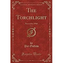 The Torchlight, Vol. 2: November 1944 (Classic Reprint)
