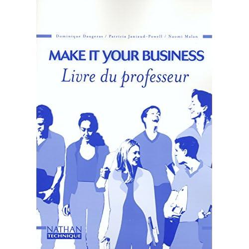 Make it your business, BTS tertiaires 1 et 2 IUT classes préparatoires : Livre du professeur