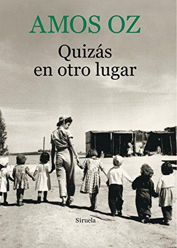 Quizás En Otro Lugar (Biblioteca Amos Oz)