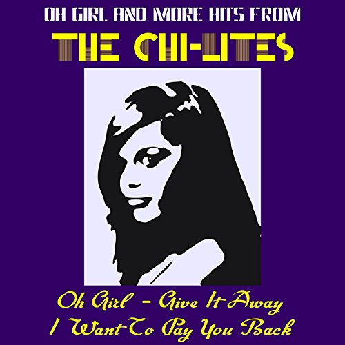 Oh Girl and More Hits from the...